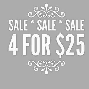 4/$25 Sale **All Items Priced $14 Or Under**